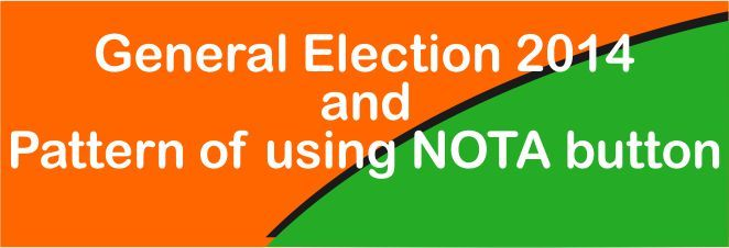 Pattern of using NOTA button in 2014's general election