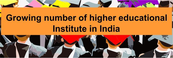 Growing number of higher educational institute in India